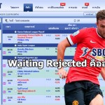 sbobet Waiting Rejected